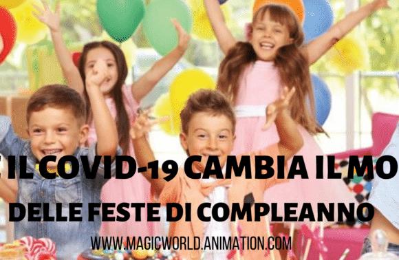 Così il Coronavirus cambia il mondo delle feste per bambini.